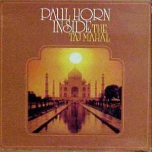 "Paul Horn ""Inside"" Album recorded inside the Taj Majal in India"