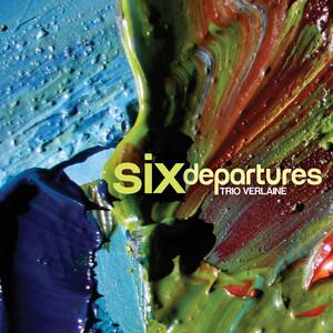 Trio=Verlaine-Six-Departures